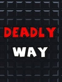 Deadly Way
